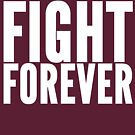 Fight Forever by HandDrawnTees