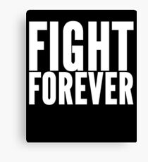 Fight Forever Canvas Print