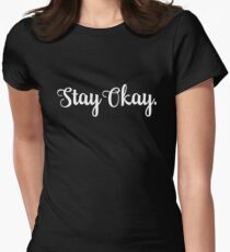 STAY OKAY Simple Script Womens Fitted T-Shirt