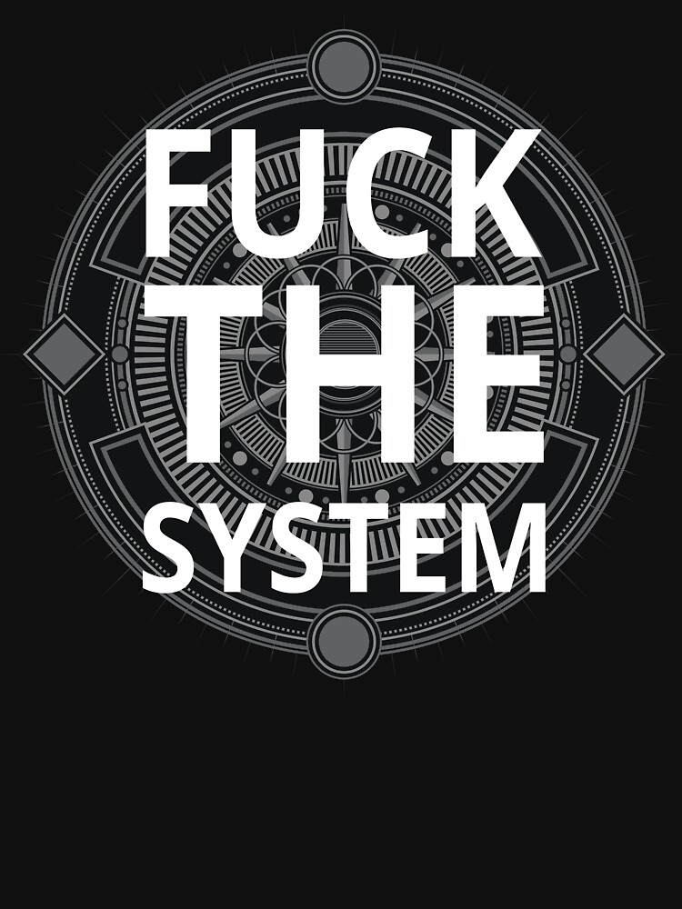 Fuck The System Black Typography Text Protest Design by TheCrossroad