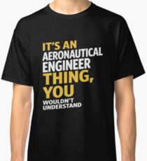 Aeronautical Engineer Classic T-Shirt