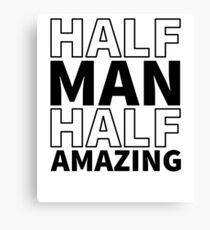 Half Man Half Amazing Canvas Print