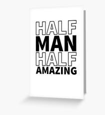 Half Man Half Amazing Greeting Card