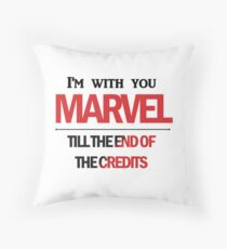 I'm with you till the end of the credits Throw Pillow