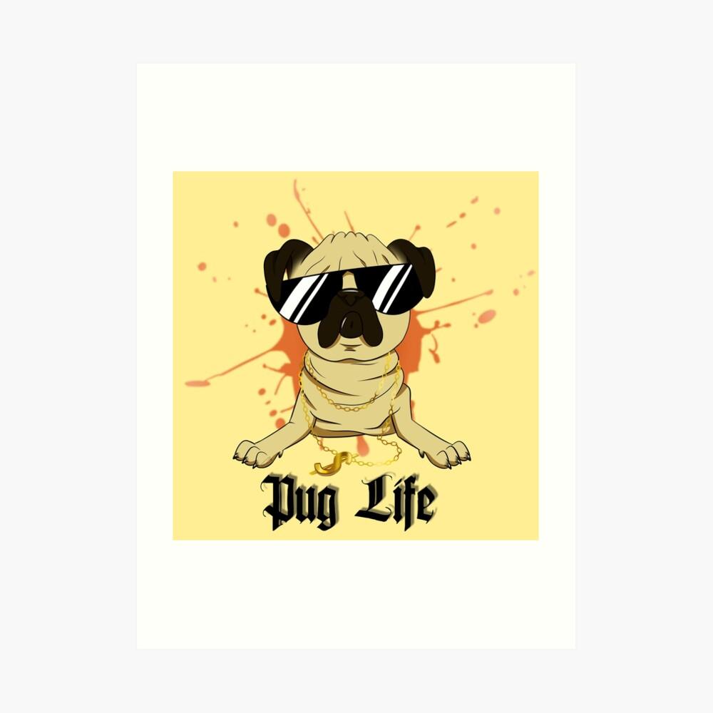 Pug Life Kunstdruck