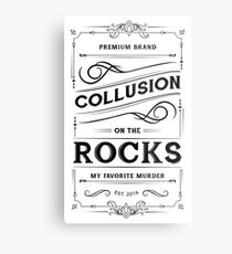 Collusion on the Rocks - My Favorite Murder Quote Metal Print