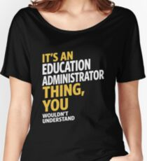 Education Administrator Women's Relaxed Fit T-Shirt