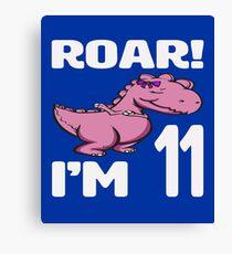 Roar! I'm 11 Canvas Print
