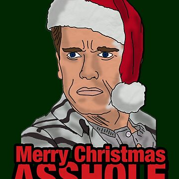 Merry Christmas, Asshole. by SimplyMrHill