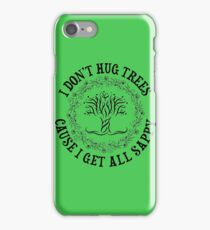 I Don't Hug Trees iPhone Case/Skin