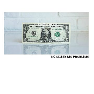 No Money Mo Problems - Black by athaikdin