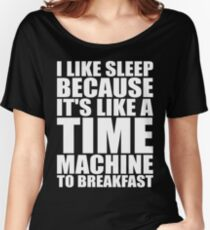 Sleep Is A Time Machine To Breakfast Women's Relaxed Fit T-Shirt