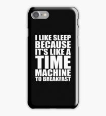 Sleep Is A Time Machine To Breakfast iPhone Case/Skin