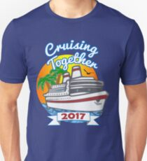 Cruising Together 2017 Vacation Cruise Couples T Shirt Unisex T-Shirt