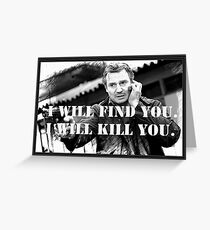 Taken Liam Neeson Greeting Card