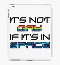 it's not gay if it's in space iPad Case/Skin