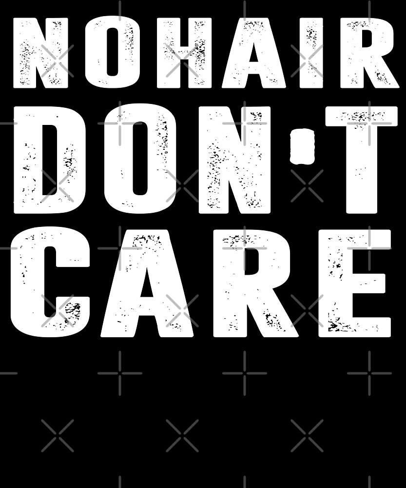 No Hair Don't Care T-shirt by Kimcf