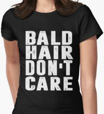 Bald Hair Don't Care T-shirt Womens Fitted T-Shirt