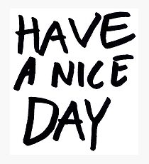 HAVE A NICE DAY sign Photographic Print