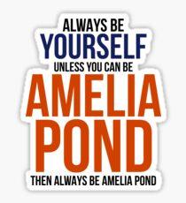 Always Be Amelia Pond Sticker