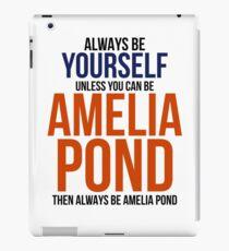 Always Be Amelia Pond iPad Case/Skin