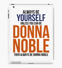 Always Be Donna Noble  iPad Case/Skin
