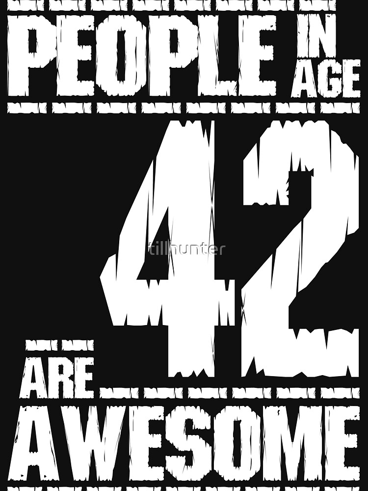 People in age 41 are awesome by tillhunter