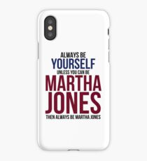 Always Be Martha Jones iPhone Case/Skin