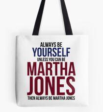 Always Be Martha Jones Tote Bag