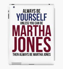 Always Be Martha Jones iPad Case/Skin