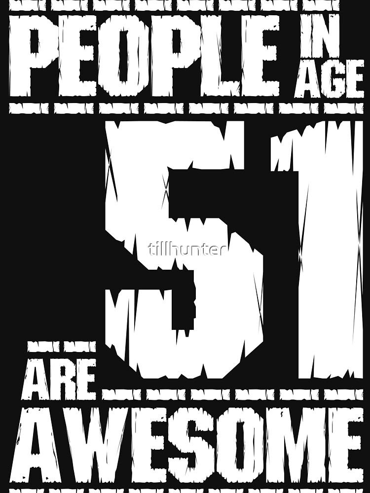 People in age 51 are awesome by tillhunter