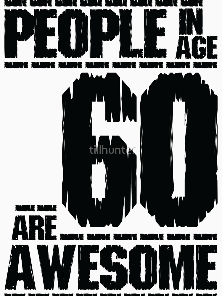 People in age 60 are awesome by tillhunter