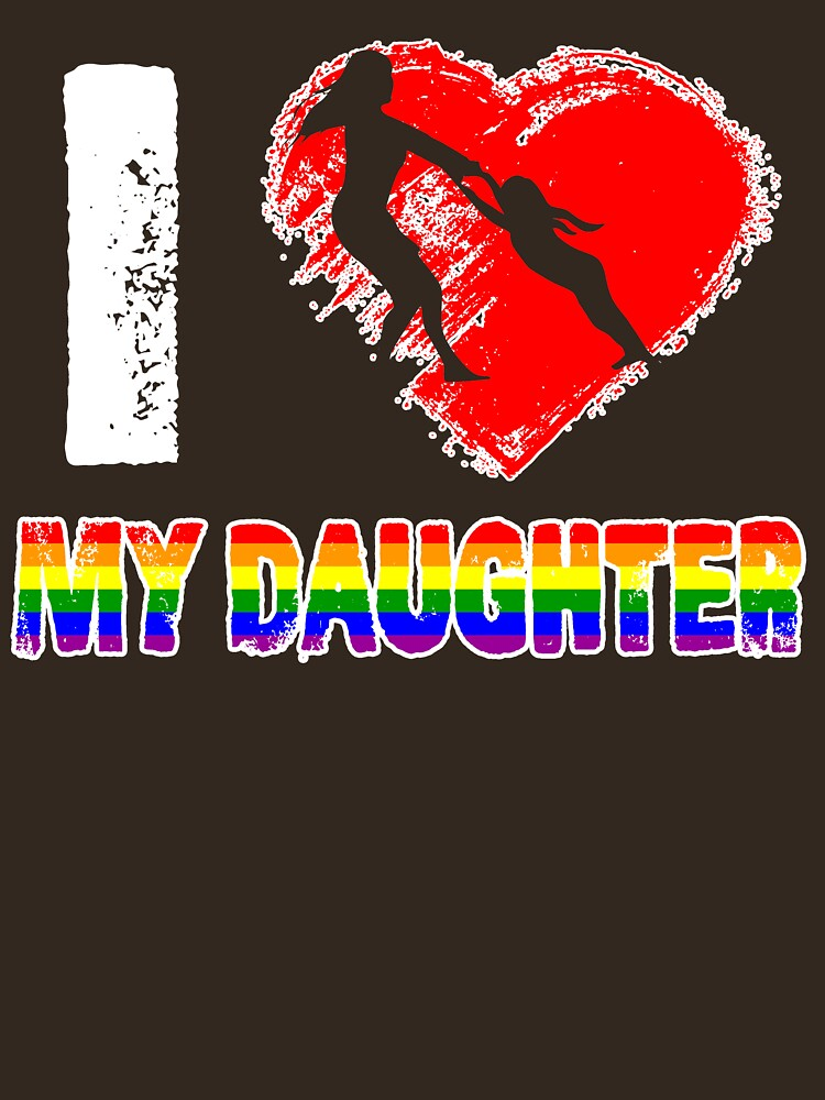 I Love my Daughter LGBT, Gay, Lesbian Pride day Mother T-Shirt by Adik