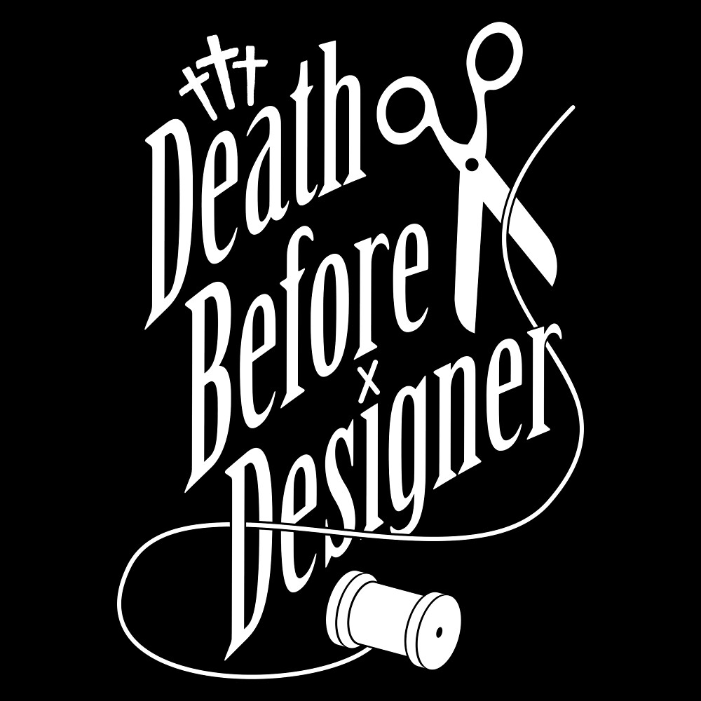 Death Before Designer by VoodooSoup