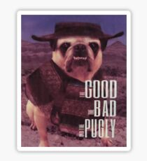 The Good, The Bad, and The Pugly Sticker