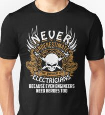 Never Underestimate The Power Of Electricians Unisex T-Shirt
