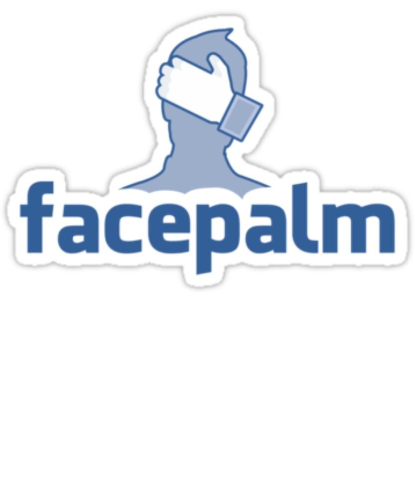 Facepalm - Funny Feel Stupid Sarcasm Tshirt by sixfigurecraft