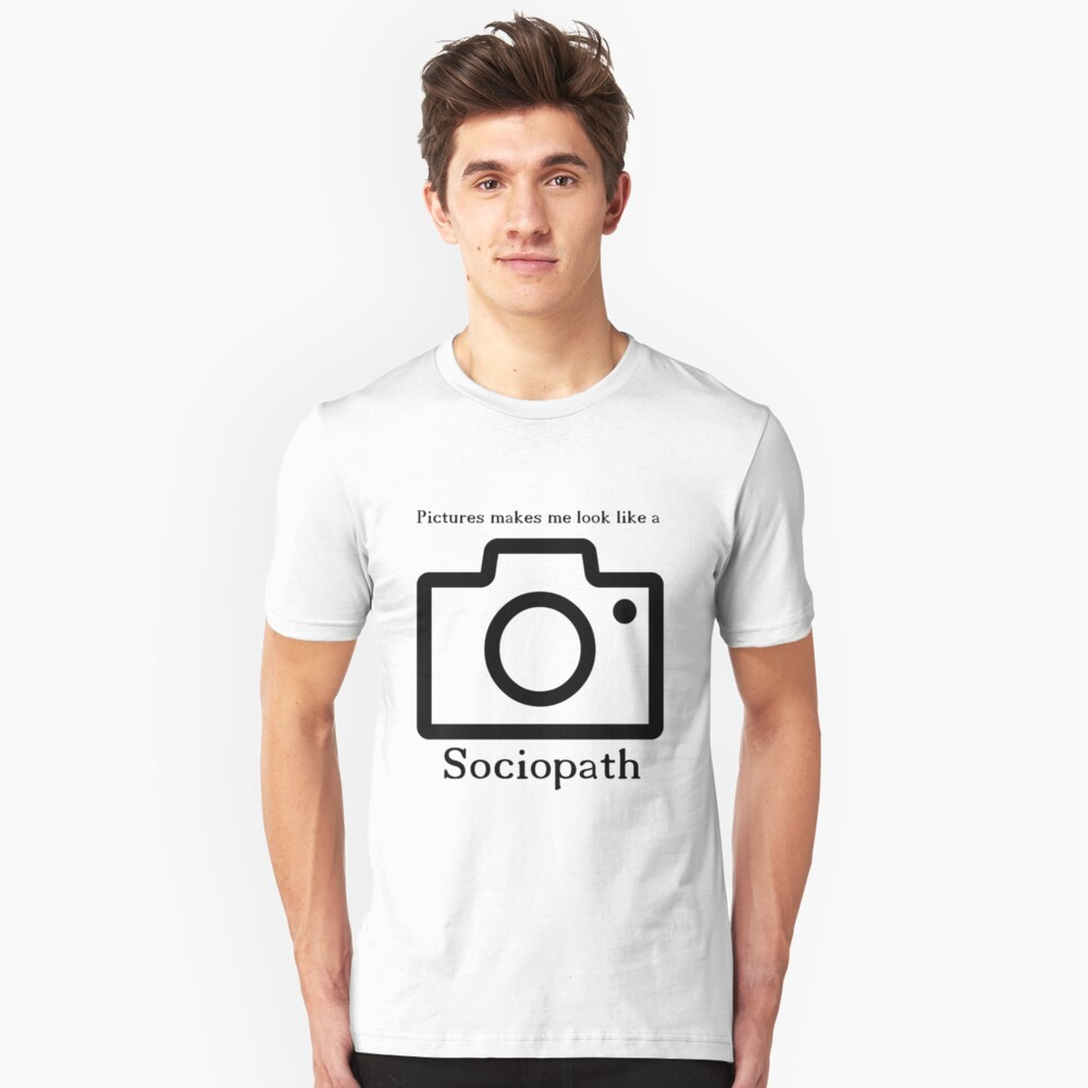 Pictures makes me look like a sociopath-PrisonBreak Unisex T-Shirt Front