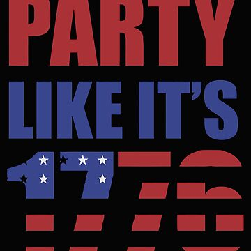 Party Like It's 1776 4th of July by markcool