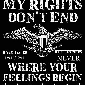 My Rights Don't End Where Your Feelings Begin by markcool