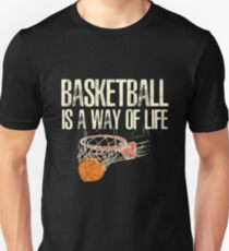 Basketball Is A Way Of Life Unisex T-Shirt