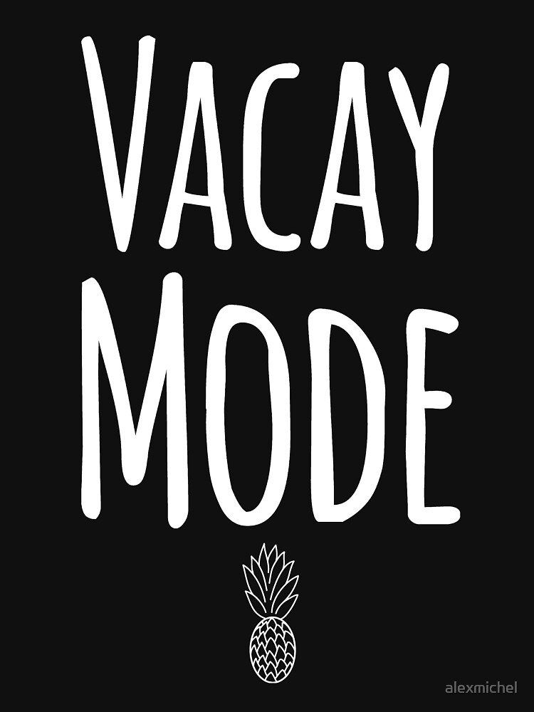 Vacay mode by alexmichel