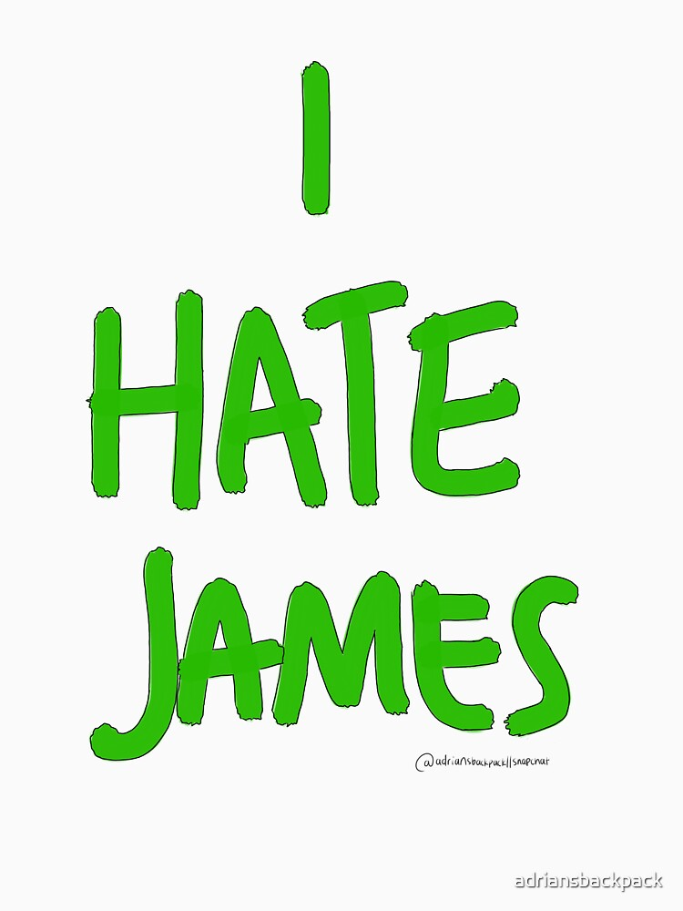 I Hate James by adriansbackpack