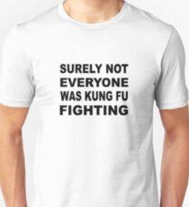 Sicherlich war nicht jeder Kung Fu Kampf Slim Fit T-Shirt