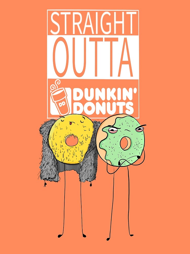 Straight outta dunkin by Inks07