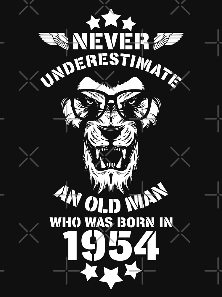 Never Underestimate An Old Man Who Was Born In 1954. Birthday T-Shirt. by valsymot