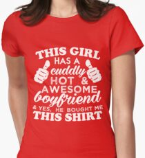 THIS GIRL HAS A CUDDLY HOT & AWESOME BOYFRIEND Womens Fitted T-Shirt