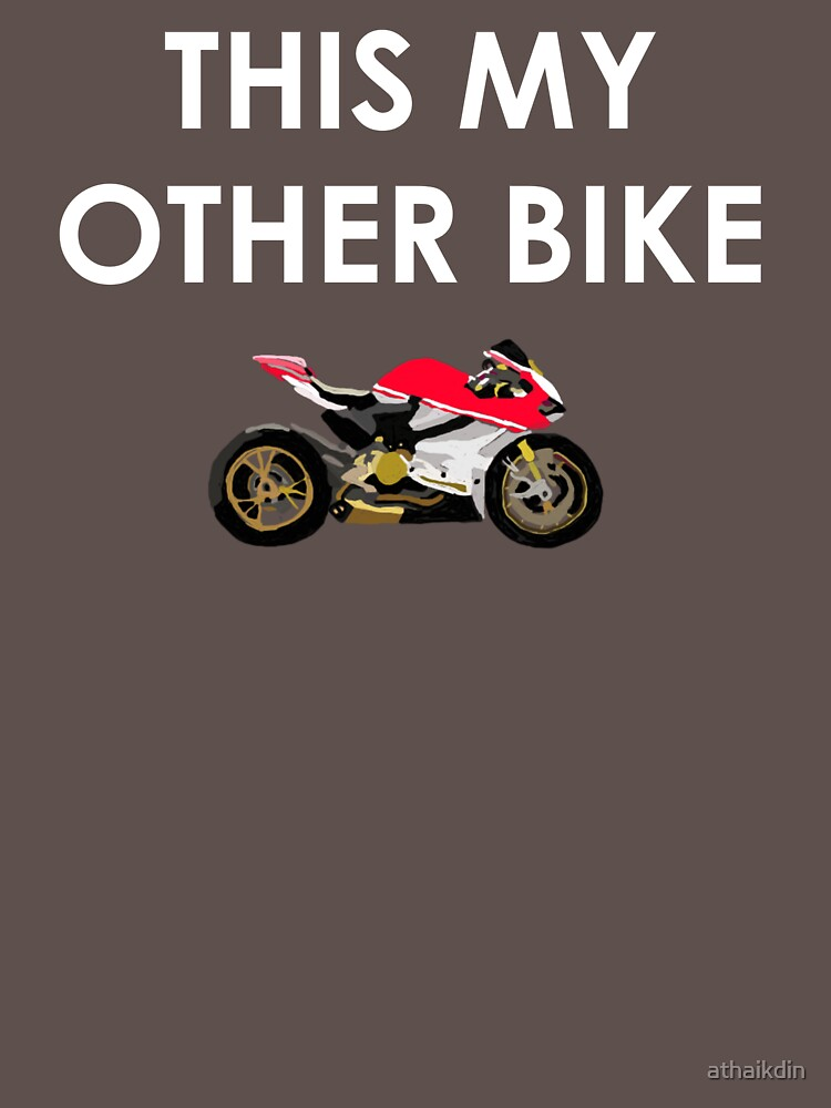 This My Other Bike  by athaikdin