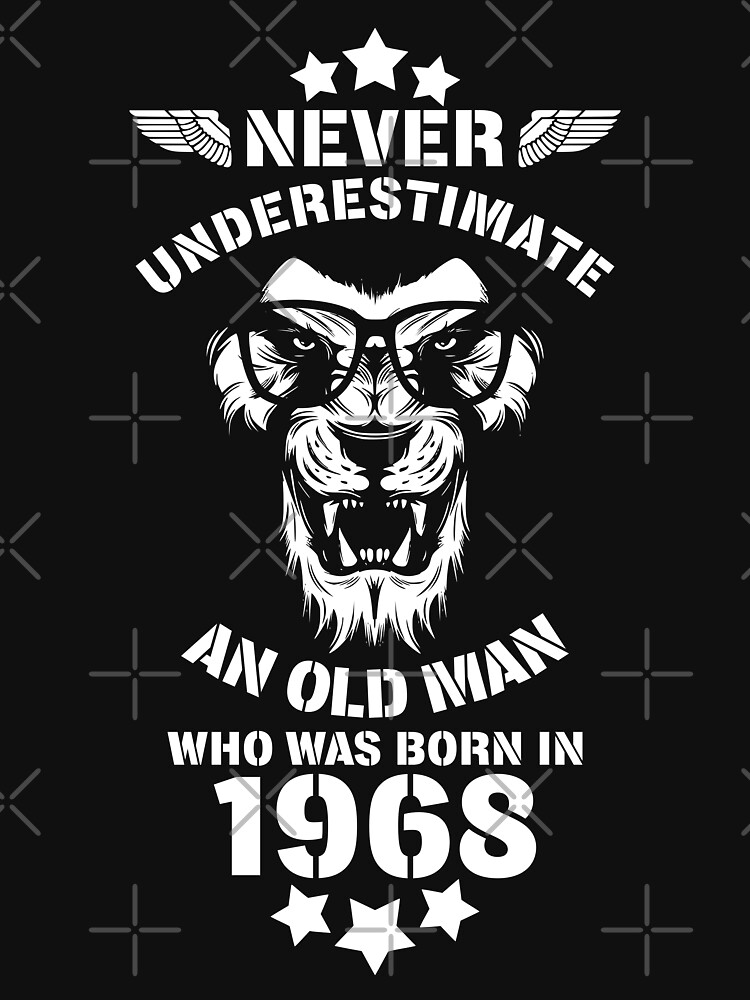 Never Underestimate An Old Man Who Was Born In 1968. Birthday T-Shirt. by valsymot