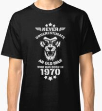 Never Underestimate An Old Man Who Was Born In 1970. Birthday T-Shirt. Classic T-Shirt